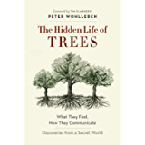 The Hidden Life of Trees: What They Feel, How They Communicate—Discoveries from A Secret World (The Mysteries of Nature…