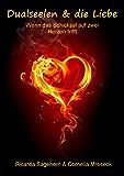 Dualseelen & die Liebe: Wenn das Schicksal auf zwei Herzen trifft
