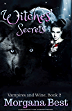 Witches' Secrets: Paranormal Cozy Mystery Series (Vampires and Wine Book 2)
