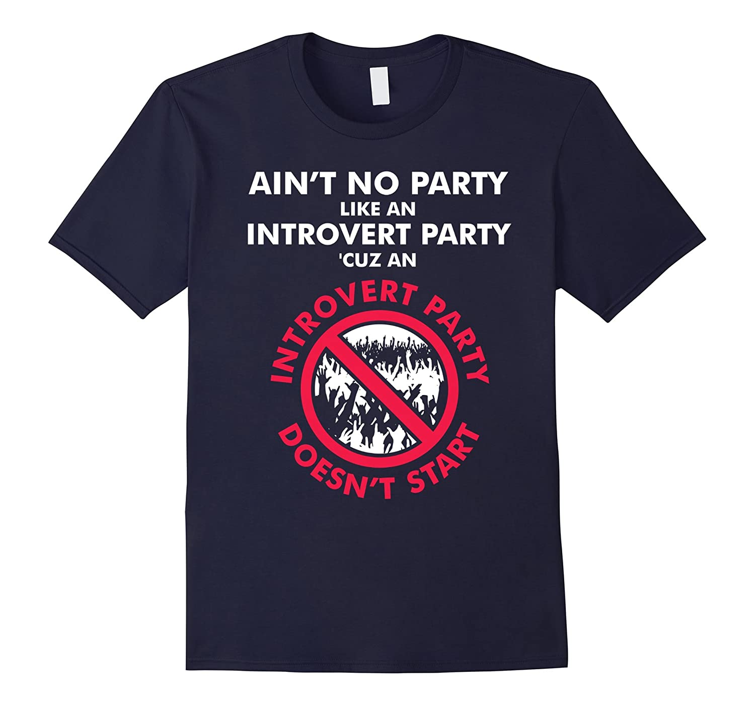Aint No Party Like Introvert Party Funny Anti Social T-Shirt-BN