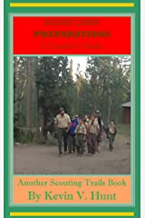 Scout Camp Preparations - A Leader's Guide: HOW TO PREPARE NOW FOR THE BEST EVER CAMP NEXT YEAR (Scouting Trails Book 1) Kindle Edition
