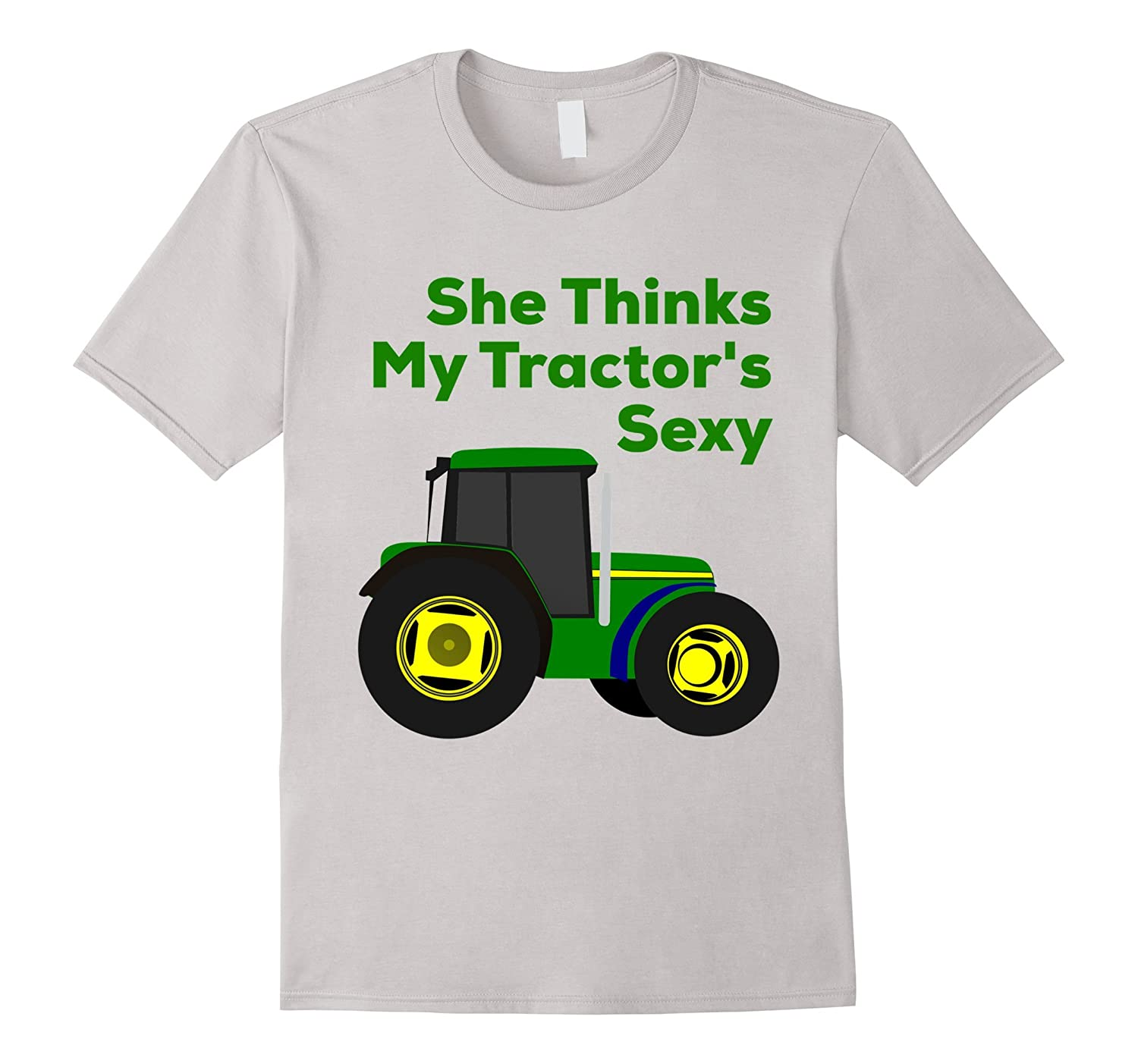 She thinks my tractors sexy tees