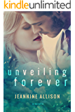 Unveiling Forever: A Novella