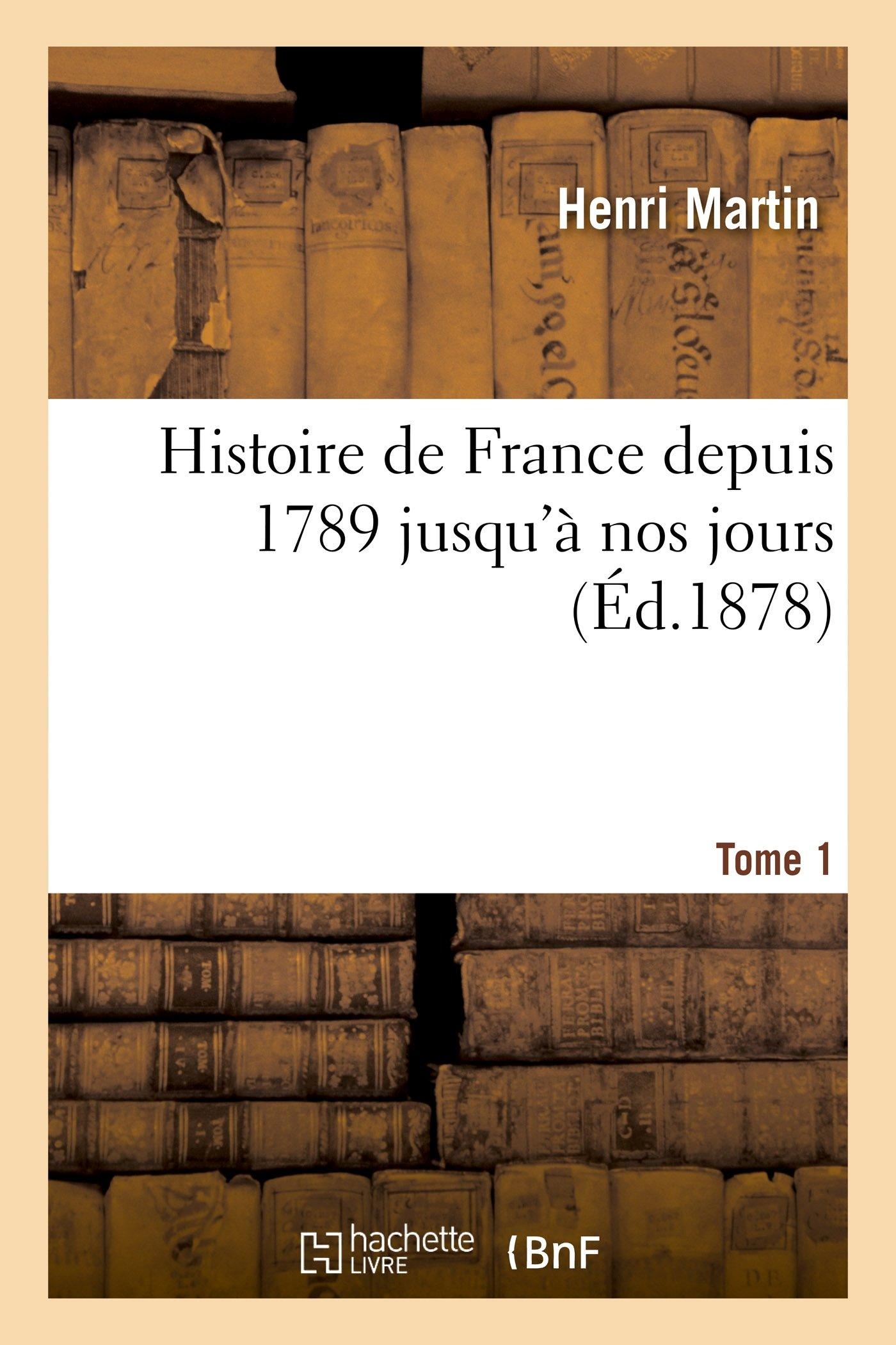 Histoire de France depuis 1789 jusqu'à nos jours. Tome 1 (French Edition) pdf epub