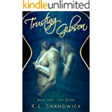 Trusting Gibson: A Second Chance Rock star Romance (Last Score Book 2)