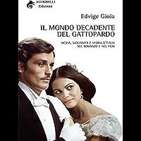 Il Mondo Decadente del Gattopardo: Sicilia, sicilianità e