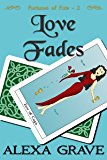 Love Fades (Fortunes of Fate, 2)