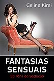 Fantasias Sensuais: 50 tons de sedução - como seduzir um homem (Sexpert)