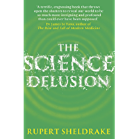 The Science Delusion: Feeling the Spirit of Enquiry
