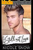 Still Not Love: An Enemies to Lovers Romance