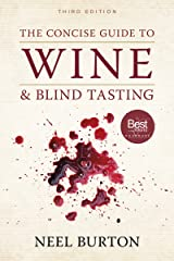 The Concise Guide to Wine and Blind Tasting, third edition Paperback