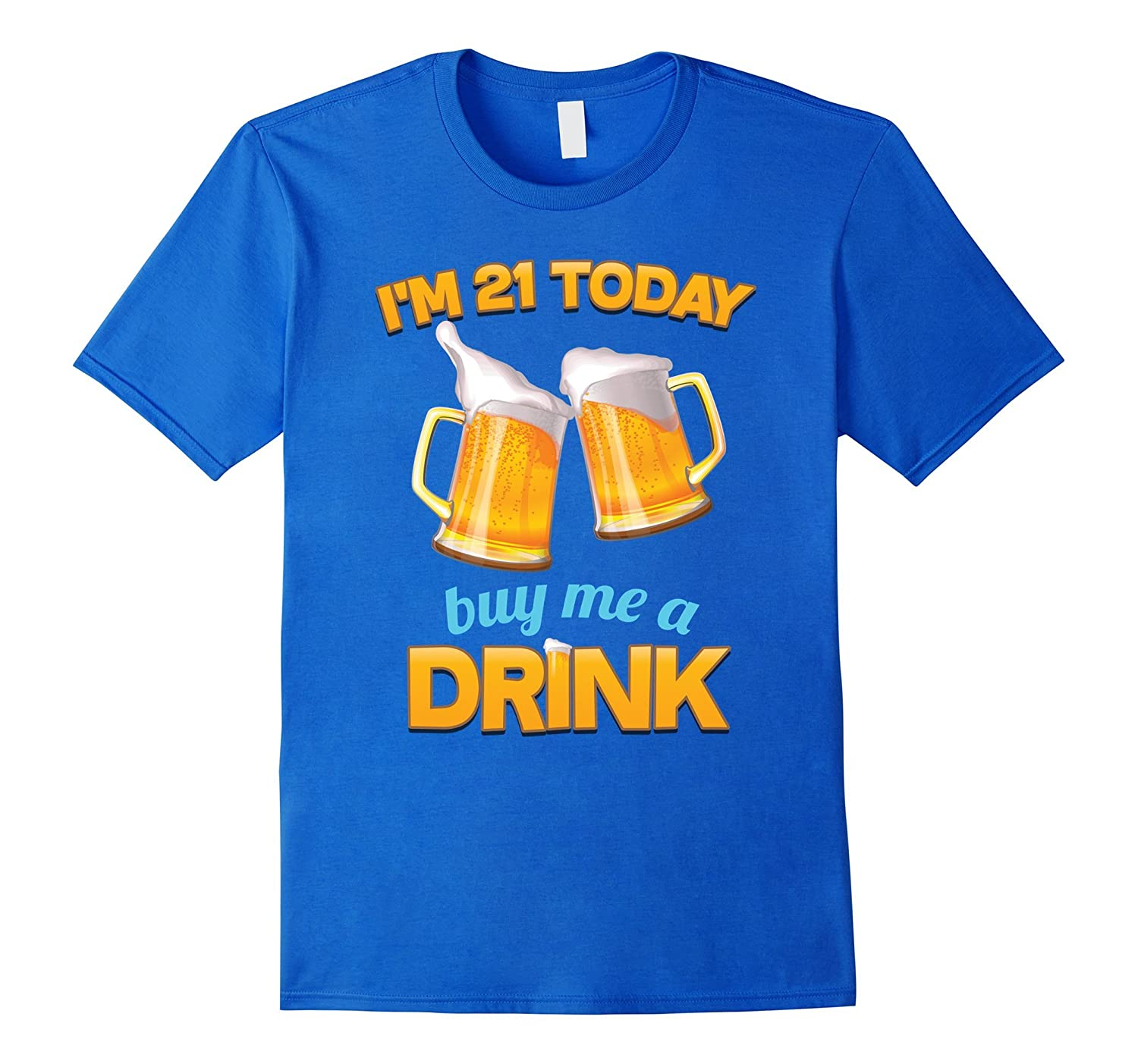 21st Birthday T-shirt, | I'm 21 Today, Buy Me a Drink, Beer-AZP