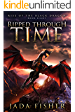 Ripped Through Time (Rise of the Black Dragon Book 8)