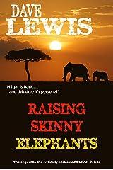 Raising Skinny Elephants... (Hagar Trilogy Book 2) Kindle Edition