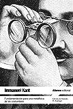 Fundamentación para una metafísica de las costumbres (El Libro De Bolsillo - Filosofía)