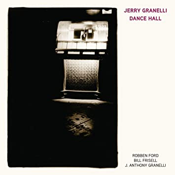 Dance Hall (feat. Robben Ford, Bill Frisell, and J. Anthony Granelli)`