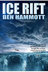 Ice Rift: An Action Adventure Sci-Fi Horror set in Antarctica Kindle Edition