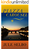 Piazza Carousel: A Florence Love Story