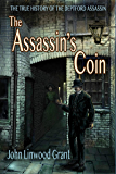 The Assassin's Coin: The True History of the Deptford Assassin