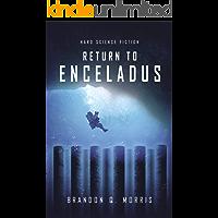 Return to Enceladus: Hard Science Fiction (Ice Moon Book 4)