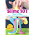 Slime 101: How to Make Stretchy, Fluffy, Glittery & Colorful Slime!