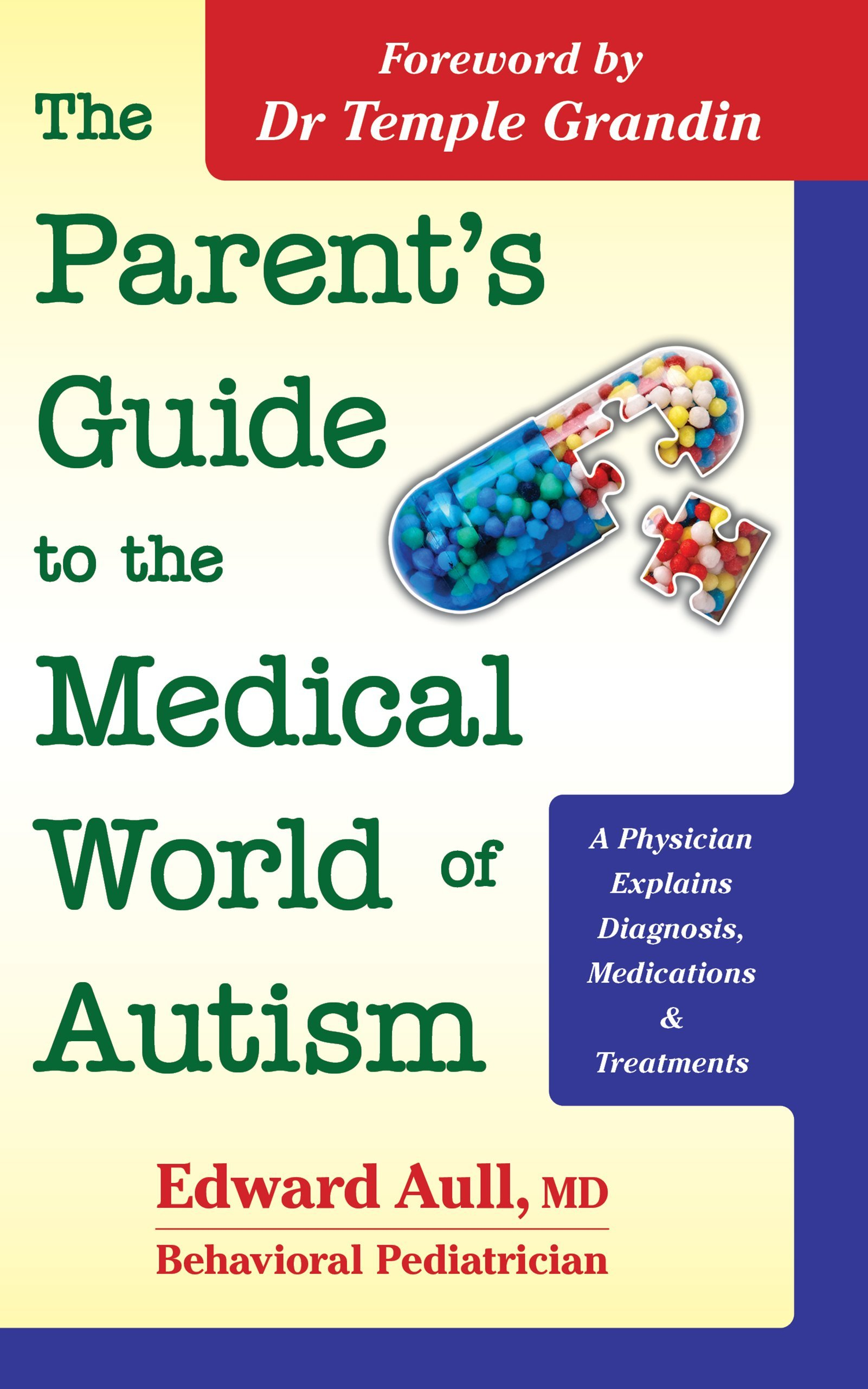 The Parent s Guide to the Medical World of Autism A Physician