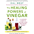 The Healing Powers Of Vinegar: A Complete Guide to Nature's Most Remarkable Remedy (Healing Powers Series )