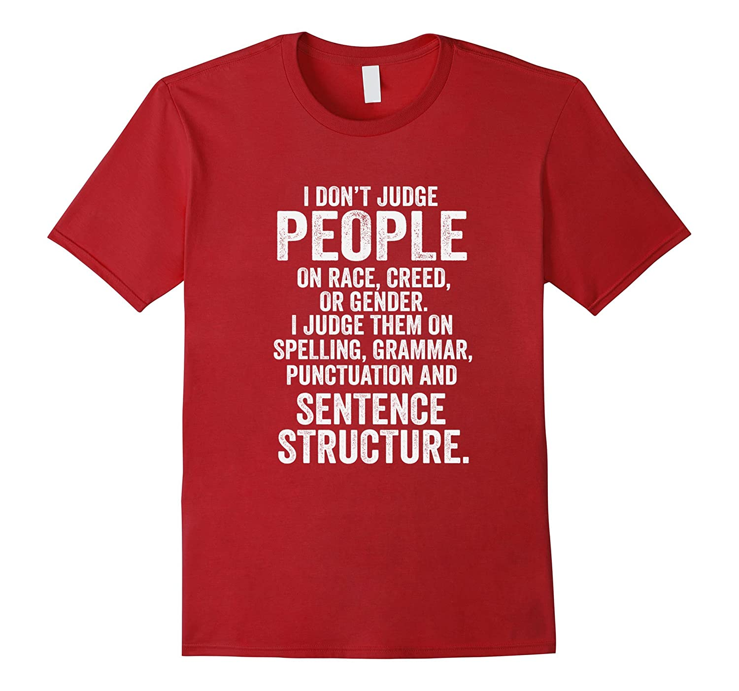 Funny I Don't Judge People Except on Grammar T-Shirt-T-Shirt