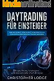 Daytrading für Einsteiger: Tipps, Tricks, Strategien, und die korrekte Chart Analysen! Wie Sie Schritt für Schritt vom Einsteiger zum erfolgreichen Aktien Trader an der Börse werden