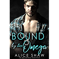 Bound By His Omega: A First Time Bisexual MM Romance (Non-Shifter Mpreg Omegaverse) (English Edition)