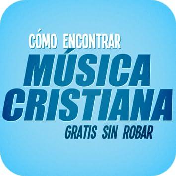 077a22750 Amazon.com: Cómo Encontrar Música Cristiana Gratis: Appstore for Android