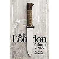 Colmillo Blanco (El libro de bolsillo - Bibliotecas de autor - Biblioteca London)