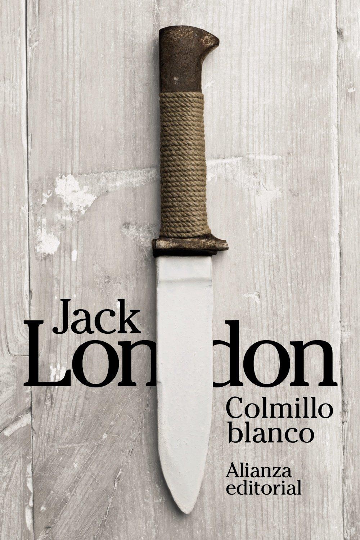Colmillo Blanco (El Libro De Bolsillo - Bibliotecas De Autor - Biblioteca London) Tapa blanda – 12 jun 2015 Jack London Alianza 8491040684 Aventura