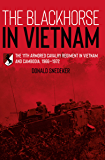 The Blackhorse in Vietnam: The 11th Armored Cavalry Regiment in Vietnam and Cambodia, 1966–1972