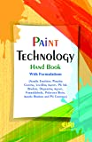 Paint Technology Hand Book with Formulations (Acrylic Emulsion, Powder Coating, Levelling Agents, PU Ink Binders, Dispersing Agents, Formaldehyde, Polyester Resin, Acrylic Binders and PU Coatings)