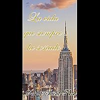 La vida que siempre he soñado (Spanish Edition)