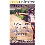 Low Life at the End of the World: A Post-Apocalyptic Reverse Harem Comedy (Preppers Book 2)