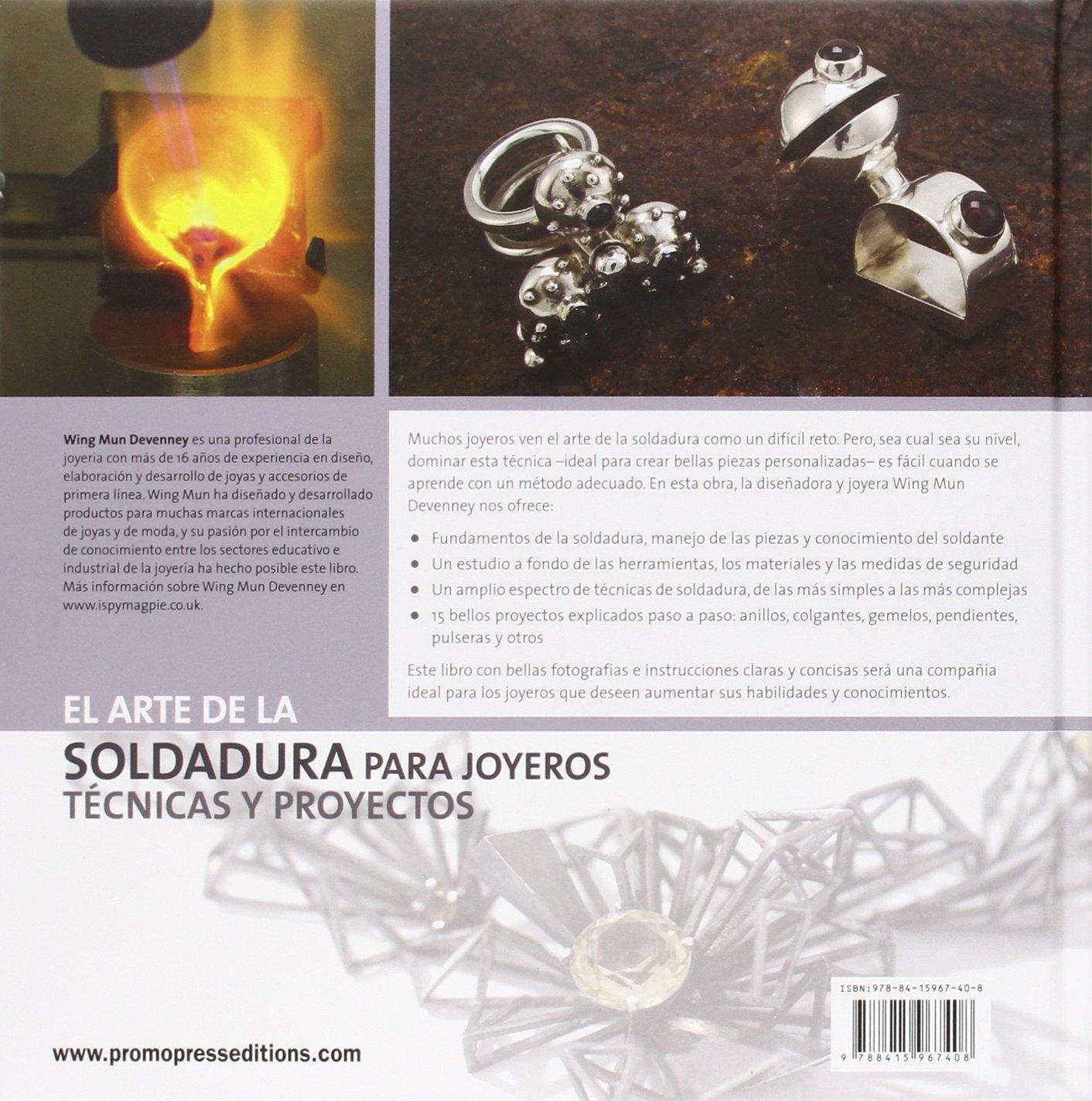 ARTE DE LA SOLDADURA PARA JOYEROS (TECNICAS Y PROYECTOS): Varios: 9788415967408: Amazon.com: Books