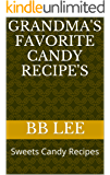 Grandma's Favorite Candy Recipe's: Sweets Candy Recipes