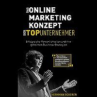 Das Online Marketing Konzept der Top Unternehmer: Erfolgreiche Persönlichkeiten und ihre geheimen Business-Strategien. Durch Persönlichkeit erfolgreich werden, Branding aufbauen zu einer Marke werden