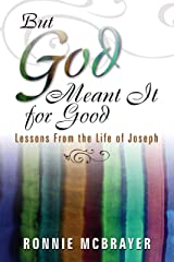 But God Meant It for Good: Lessons From the Life of Joseph Kindle Edition