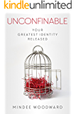 Unconfinable: Your Greatest Identity Released