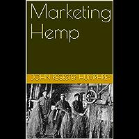Marketing Hemp (Kentucky Agricultural Experiment Station Book 221)