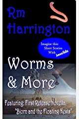 Worms and More: Select Science Fiction & Fantasy Shorts by Rm Harrington Kindle Edition