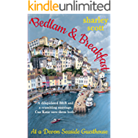 Bedlam & Breakfast at a Devon seaside guesthouse: A wonderful, heartwarming and hilarious read. Perfect for summer.