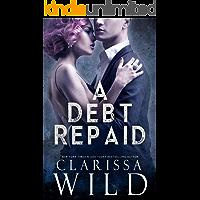 A Debt Repaid (A Dark Billionaire Romance)