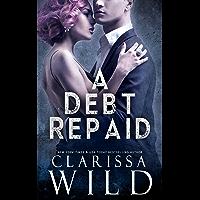 A Debt Repaid (A Dark Billionaire Romance) (English Edition)