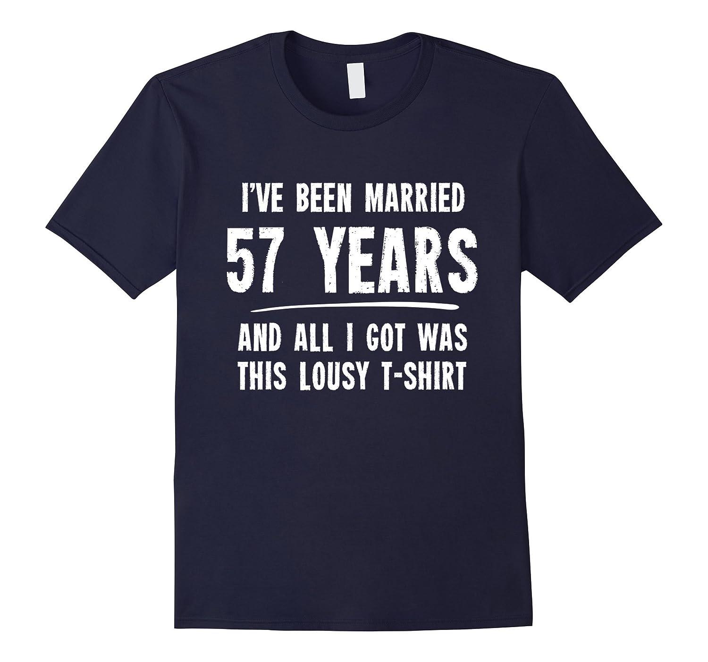 Wedding Anniversary Gift 57 Years : 57 Year Anniversary Gift 57th Wedding Married Funny T-Shirt Huhtee