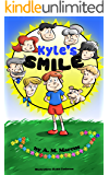 Children's Book: Kyle's Smile: A Pay It Forward Children's Picture Book (Random Acts of Kindness for Kids 1)