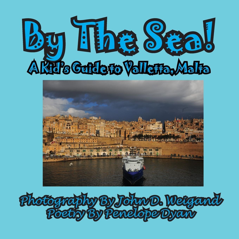 By The Sea---A Kid's Guide To Valletta, Malta ebook